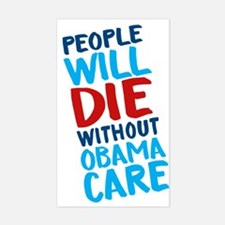 People Will Die Without Obamacare Decal