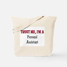 Trust Me I'm a Personal Assistant Tote Bag
