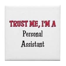 Trust Me I'm a Personal Assistant Tile Coaster
