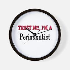 Trust Me I'm a Periodontist Wall Clock
