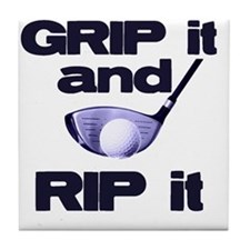 Grip it and Rip it Tile Coaster