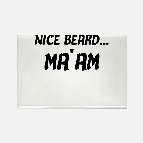 Nice Beard Ma'am Magnets