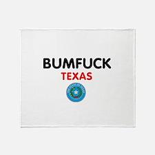 BUMFUCK - TEXAS Throw Blanket