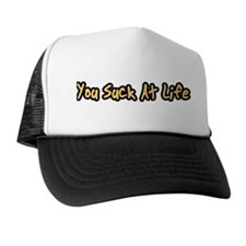 """""""You Suck At Life"""" Trucker Hat"""