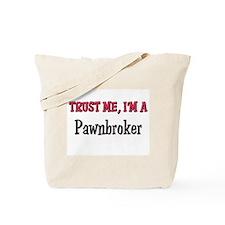 Trust Me I'm a Pawnbroker Tote Bag
