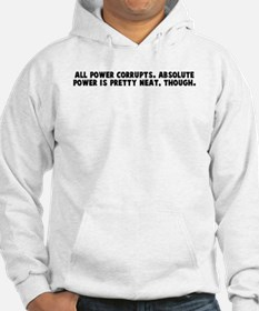All power corrupts Absolute p Hoodie