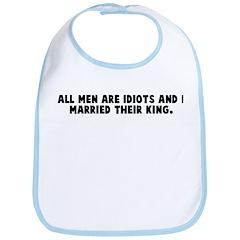 All men are idiots and I marr Bib