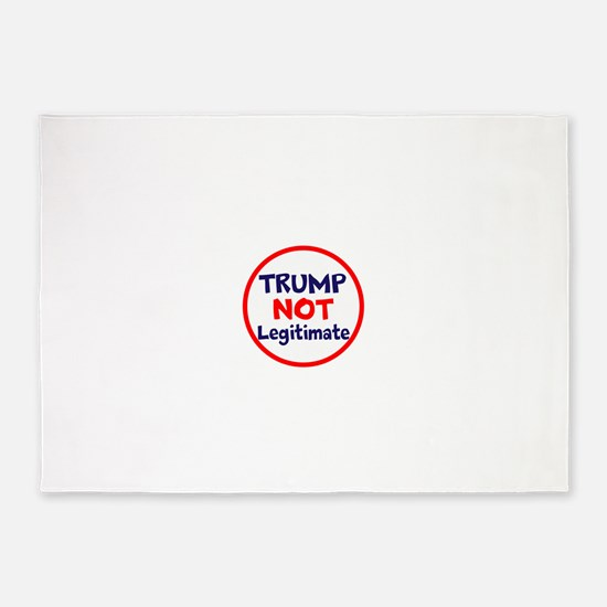 Trump not legitimate, not elected, rigged 5'x7'Are