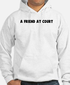 A friend at court Hoodie