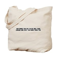 Anything you try to fix will  Tote Bag