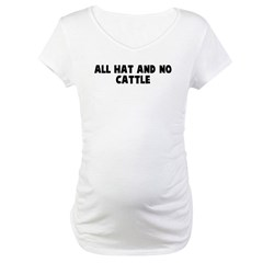 All hat and no cattle Shirt