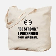 Be Strong Wifi Signal Tote Bag