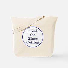 Break the glass ceiling Tote Bag