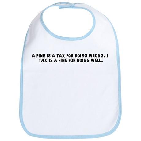 A fine is a tax for doing wro Bib