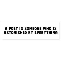 A poet is someone who is asto Bumper Bumper Sticker