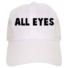 All eyes Baseball Cap