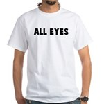 All eyes White T-Shirt