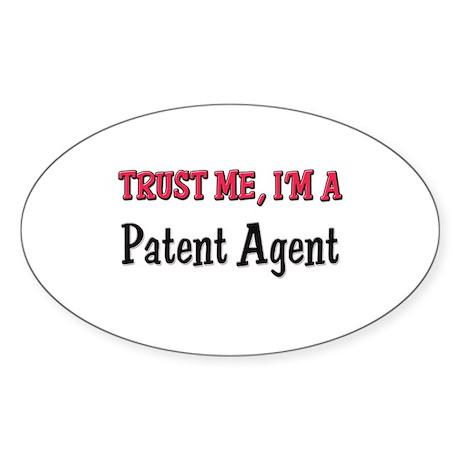 Trust Me I'm a Patent Agent Oval Sticker