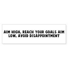 Aim high reach your goals aim Bumper Bumper Sticker
