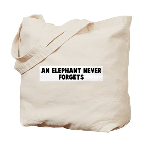 An elephant never forgets Tote Bag
