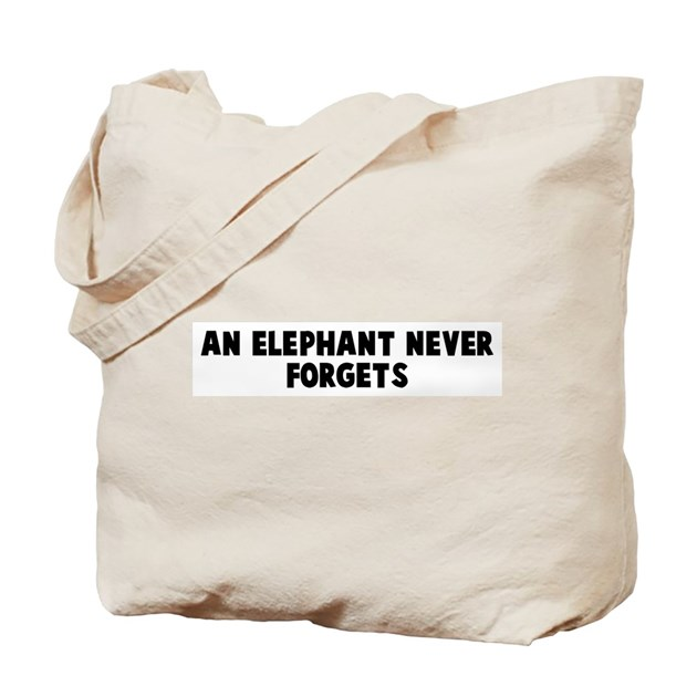 an elephant never forgets tote bag by yoursayings. Black Bedroom Furniture Sets. Home Design Ideas