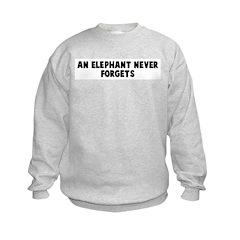An elephant never forgets Sweatshirt