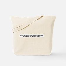 Admit nothing deny everything Tote Bag