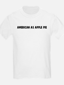 American as apple pie T-Shirt