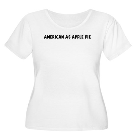 American as apple pie Women's Plus Size Scoop Neck