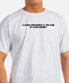 A clear conscience is the sig T-Shirt