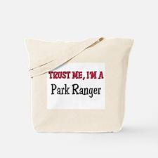 Trust Me I'm a Park Ranger Tote Bag