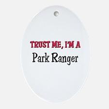 Trust Me I'm a Park Ranger Oval Ornament