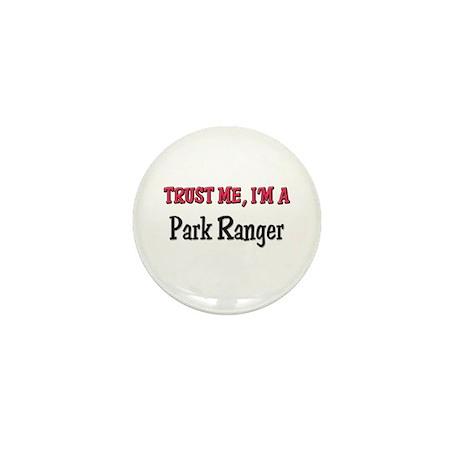 Trust Me I'm a Park Ranger Mini Button