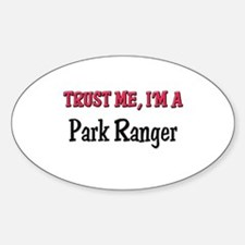 Trust Me I'm a Park Ranger Oval Decal