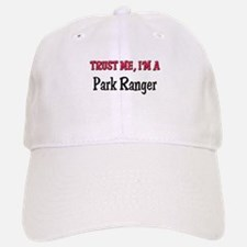 Trust Me I'm a Park Ranger Baseball Baseball Cap