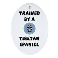 Trained by a Tibetan Spaniel Keepsake (Oval)