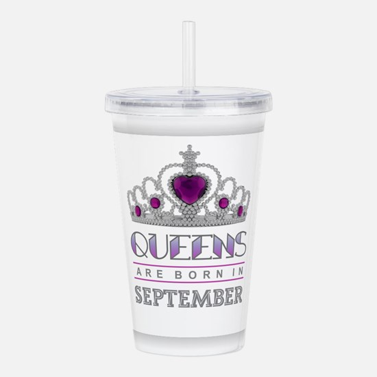 Queens are Born in Sep Acrylic Double-wall Tumbler