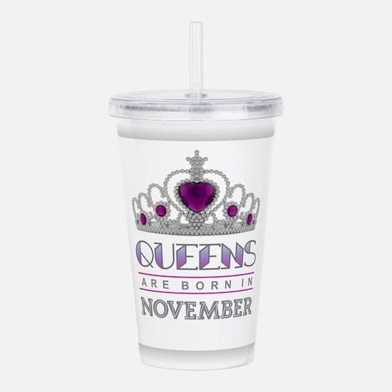 Queens are Born in Nov Acrylic Double-wall Tumbler