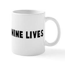 A cat has nine lives Mug