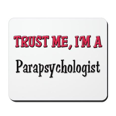 Trust Me I'm a Parapsychologist Mousepad