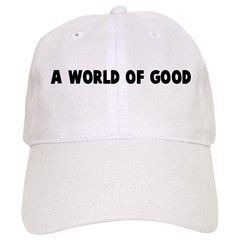 A world of good Baseball Cap