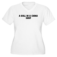 A bull in a china shop T-Shirt