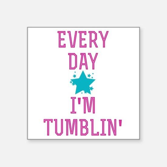 Every Day I'm Tumblin' Sticker