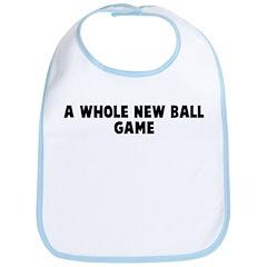 A whole new ball game Bib