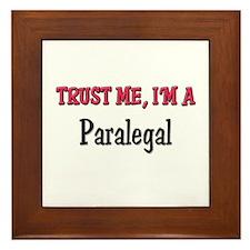 Trust Me I'm a Paralegal Framed Tile