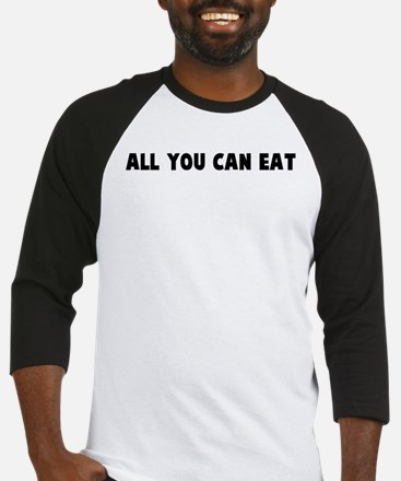All you can eat Baseball Jersey