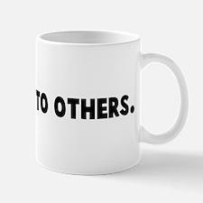 A warning to others Mug