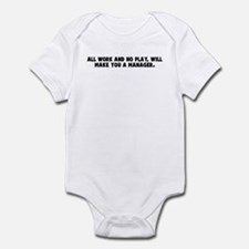 All work and no play will mak Infant Bodysuit