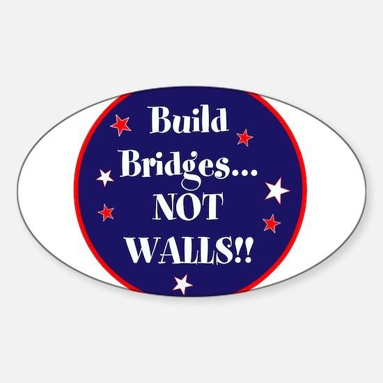 Build bridges... not walls Decal