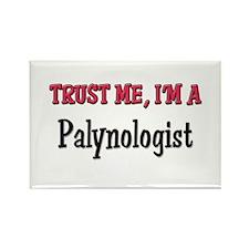 Trust Me I'm a Palynologist Rectangle Magnet